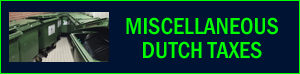 miscellaneous Dutch taxes