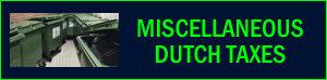 miscellaneous Dutch taxes