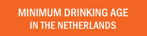 Dutch minimum drinking age for alcohol